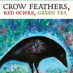 Crow Feathers, Red Ochre, Green Tea Cover